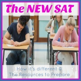 The NEW SAT – How it's different & Resources to Prepare