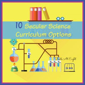 10 Secular Science Curriculum Options from Starts At Eight