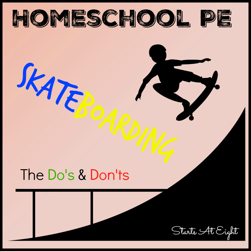 Homeschool PE Skateboarding Do's and Don'ts from Starts At Eight