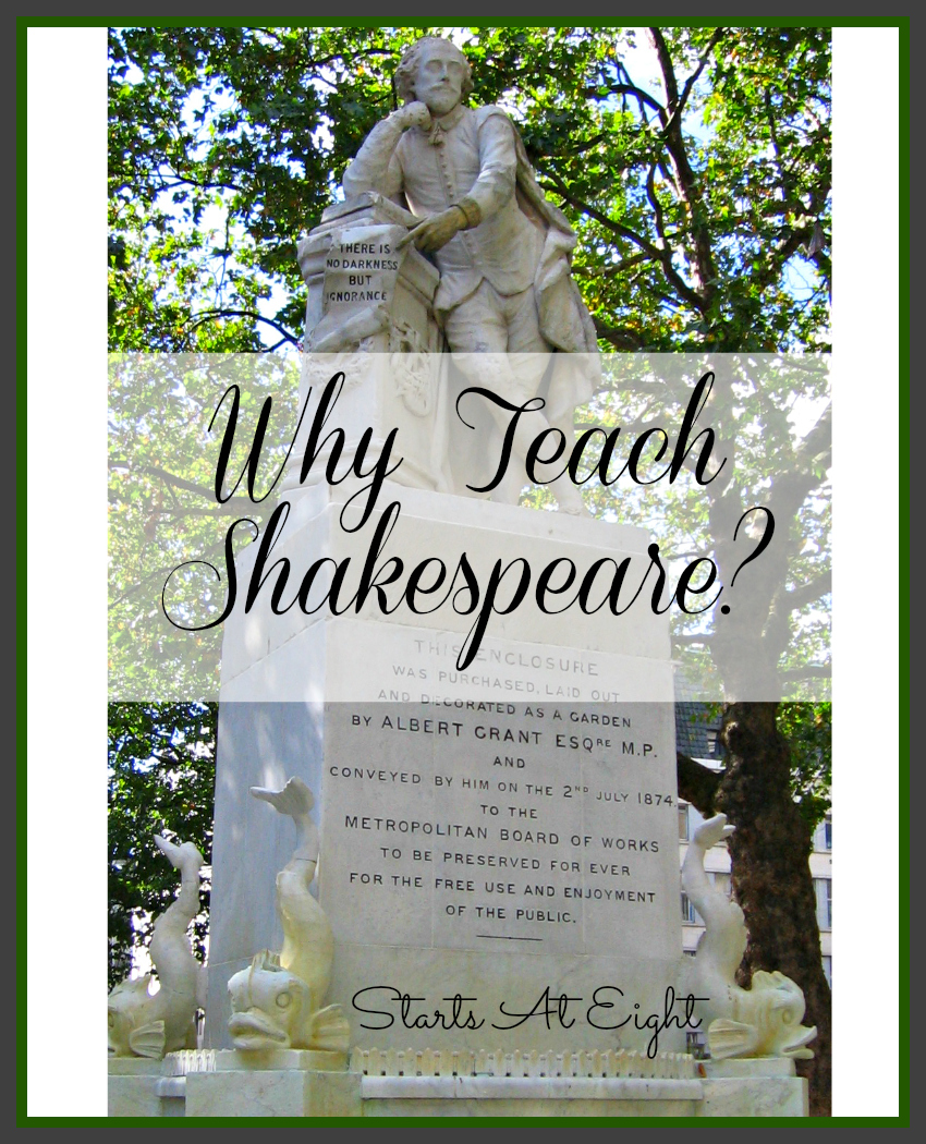 Why Teach Shakespeare? Part of our High School Shakespeare Series from Starts At Eight