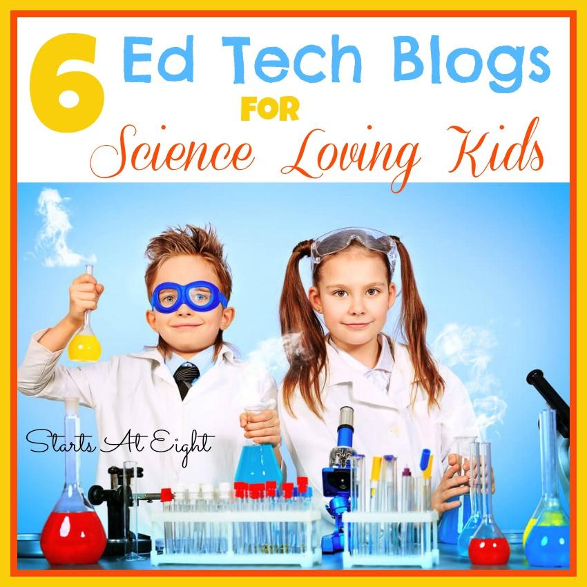 6 Ed Tech Blogs for Science Loving Kids