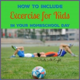 How to Include Exercise for Kids in Your Homeschool Day