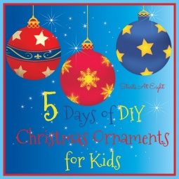 5 Days of DIY Christmas Ornaments for Kids