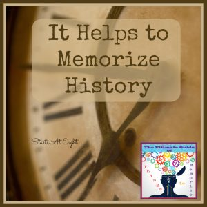 "It Helps to Memorize History - Lists & Resources for History Memorization from Starts At Eight. It helps to memorize history as it creates ""pegs"" to hang information on. This is a list of important history things to memorize and help for doing it."