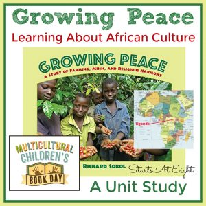 Growing Peace & Learning About African Culture: A Unit Study from Starts At Eight