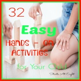 32 Easy Hands On Activities for Your Child