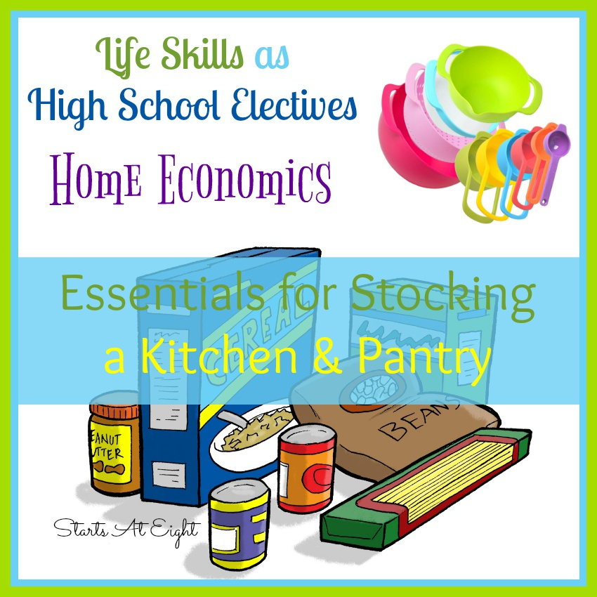 Life Skills as High School Electives: Essentials for Stocking a Kitchen and Pantry