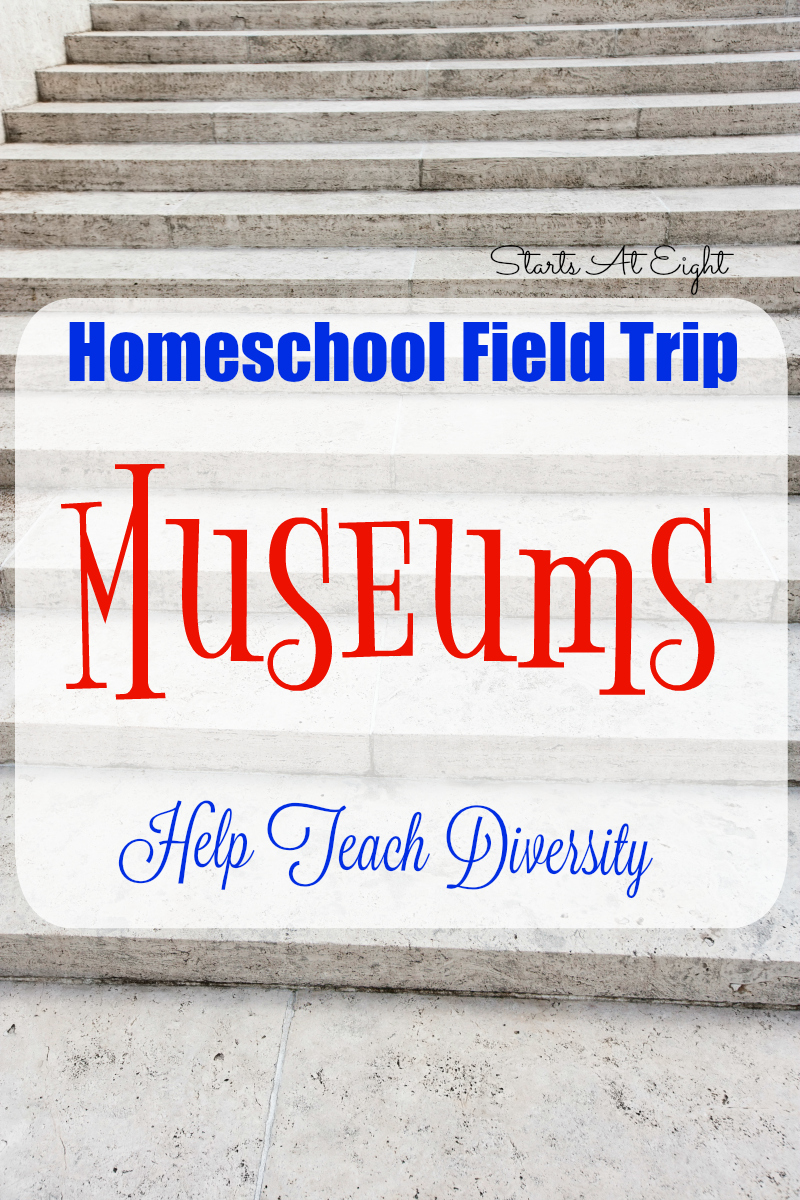 Homeschool Field Trip: Museums Help Teach Diversity from Starts At Eight
