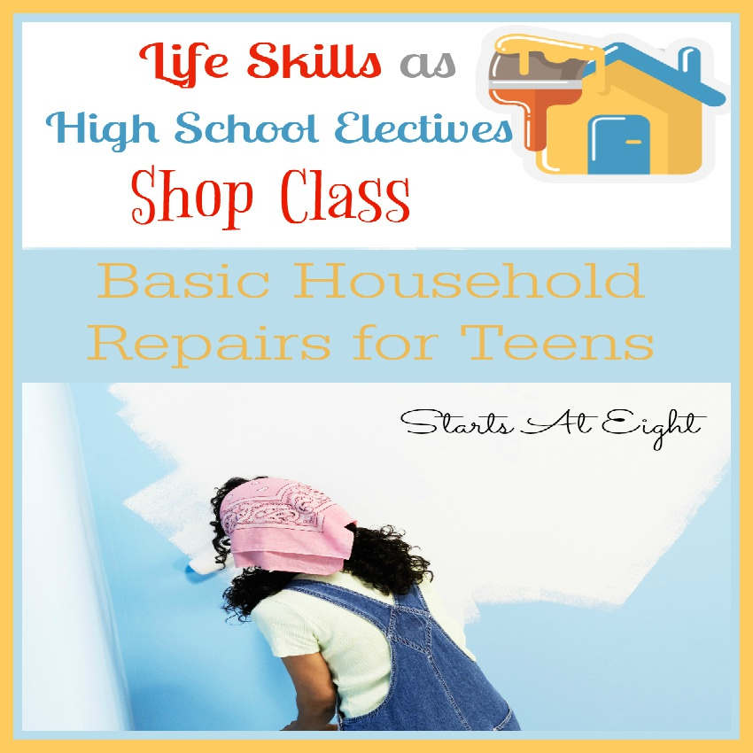 Life Skills as High School Electives: Basic Household Repairs for Teens