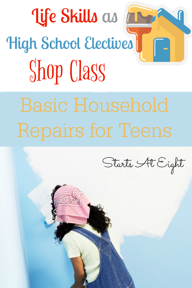 Life Skills as High School Electives: Basic Household Repairs for Teens from Starts At Eight. Teaching Basic Household Repairs is an important part of learning to maintain a home. Things like painting, caulk, and hanging pictures just to name a few. Use the FREE Printable to keep track of what they have accomplished!