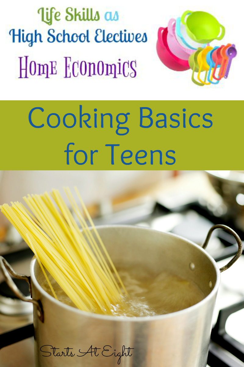 Life Skills as High School Electives: Cooking Basics for Teens from Starts At Eight. Preparing our teens to cook for themselves will both save them money and allow them to eat healthier. Cooking Basics for Teens will help you, help them learn basics such as how to boil water, cut onions, cook chicken, and more!