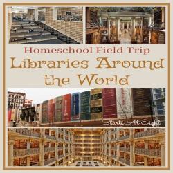 Homeschool Field Trip: Libraries Around the World