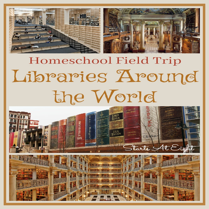Homeschool Field Trip: Libraries Around the World