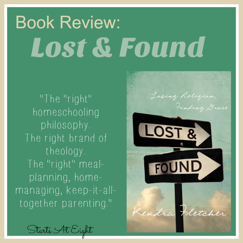 A Book Review: Lost and Found from Starts At Eight. Lost and Found: Losing Religion, Finding Grace is the moving true story of how Kendra Fletcher and her husband were knocked down so they could be lifted up. Open, raw, and real.