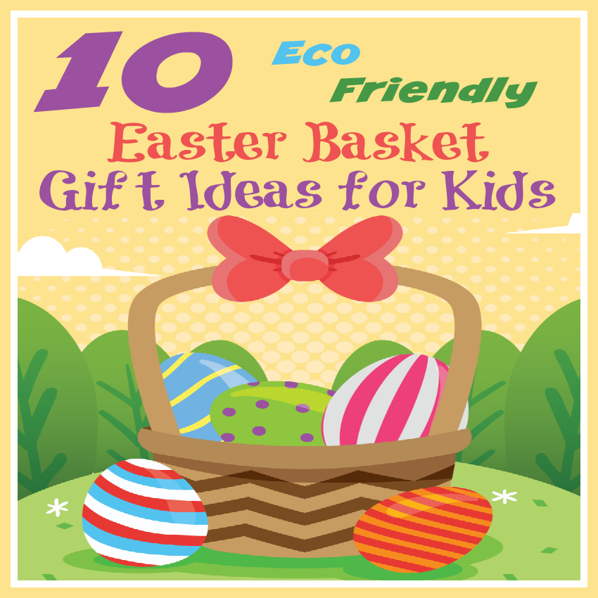 10 eco friendly easter basket gift ideas for kids startsateight negle Gallery