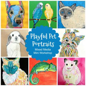 Kids Create Art! Playful Pet Portraits - a mixed media art course for kids of all ages!
