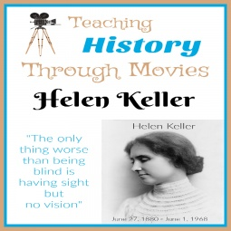 Teaching History Through Movies: Helen Keller