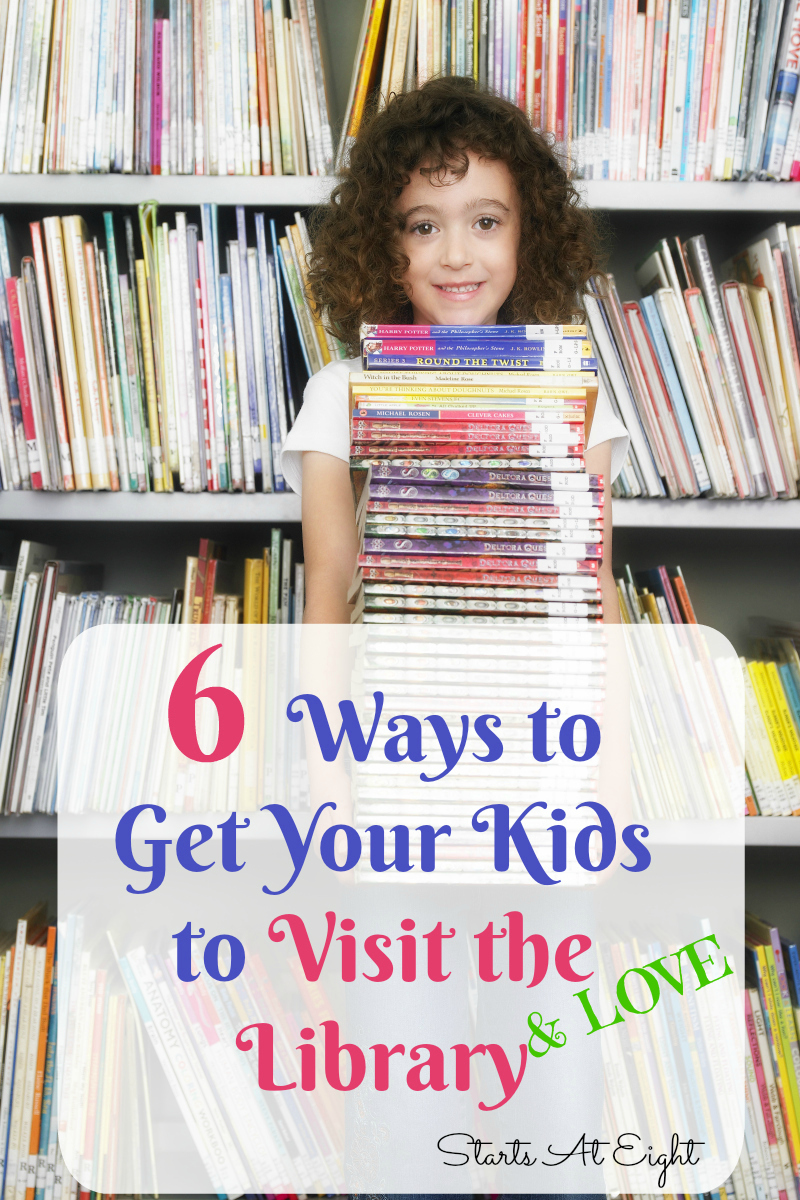 6 Ways to Get Your Kids to Visit the Library from Starts At Eight