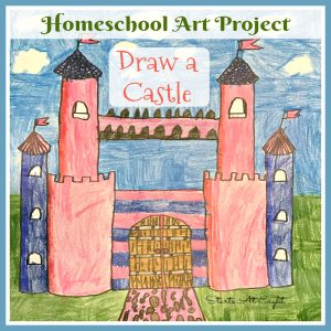 Homeschool Art Project: Draw a Castle from Starts At Eight. Use this tutorial to create fun and creative castle projects.