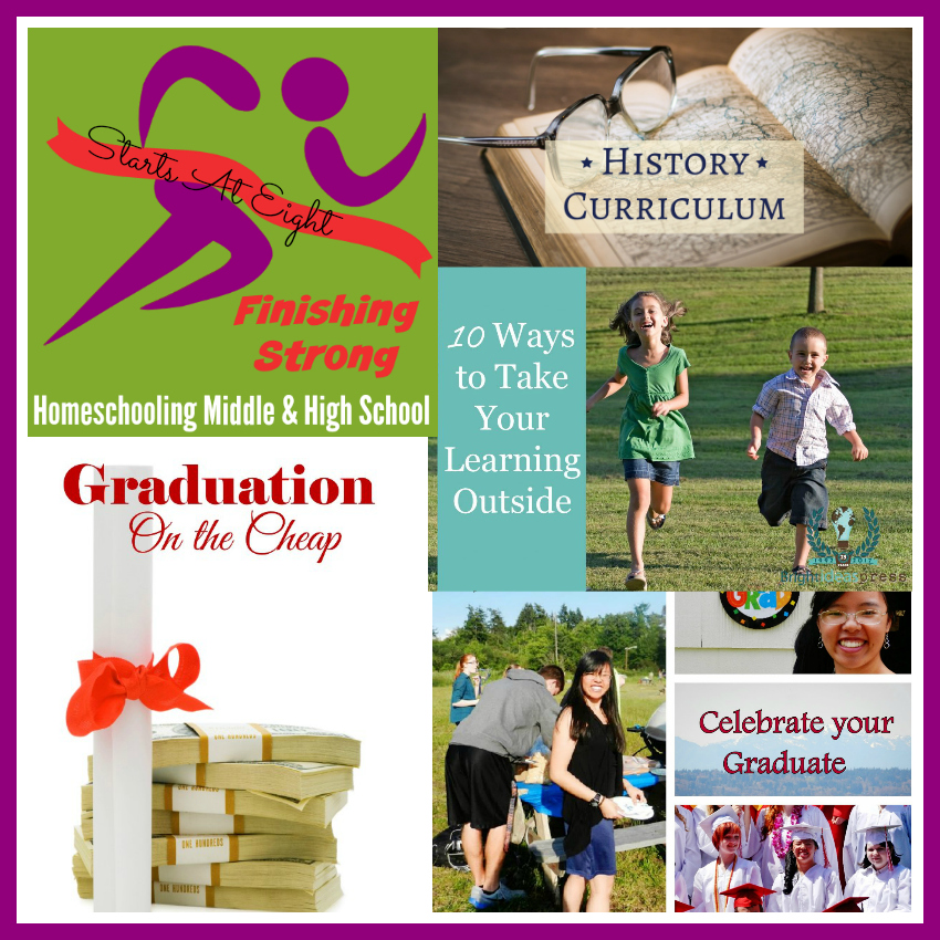 Finishing Strong ~ Homeschooling the Middle & High School Years #127 from Starts At Eight