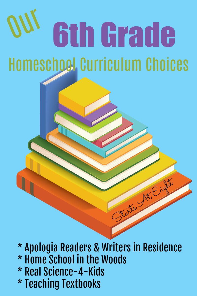 Our 6th Grade Homeschool Curriculum Choices from Starts At Eight include things like Teaching Textbooks, Apologia Readers & Writers in Residence, Real Science-4-Kids and Homeschool in the Woods.