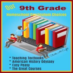 Our 9th Grade Homeschool Curriculum Choices