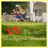 Summer Boredom Busters – 15 Rockin Backyard Games