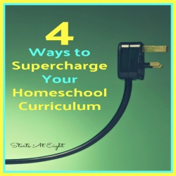 4 Ways to Supercharge Your Homeschool Curriculum