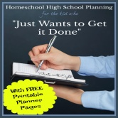 "Homeschool High School Planning for The Kid Who ""Just Wants to Get it Done"""