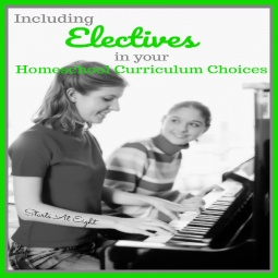Including Electives in your Homeschool Curriculum Choices