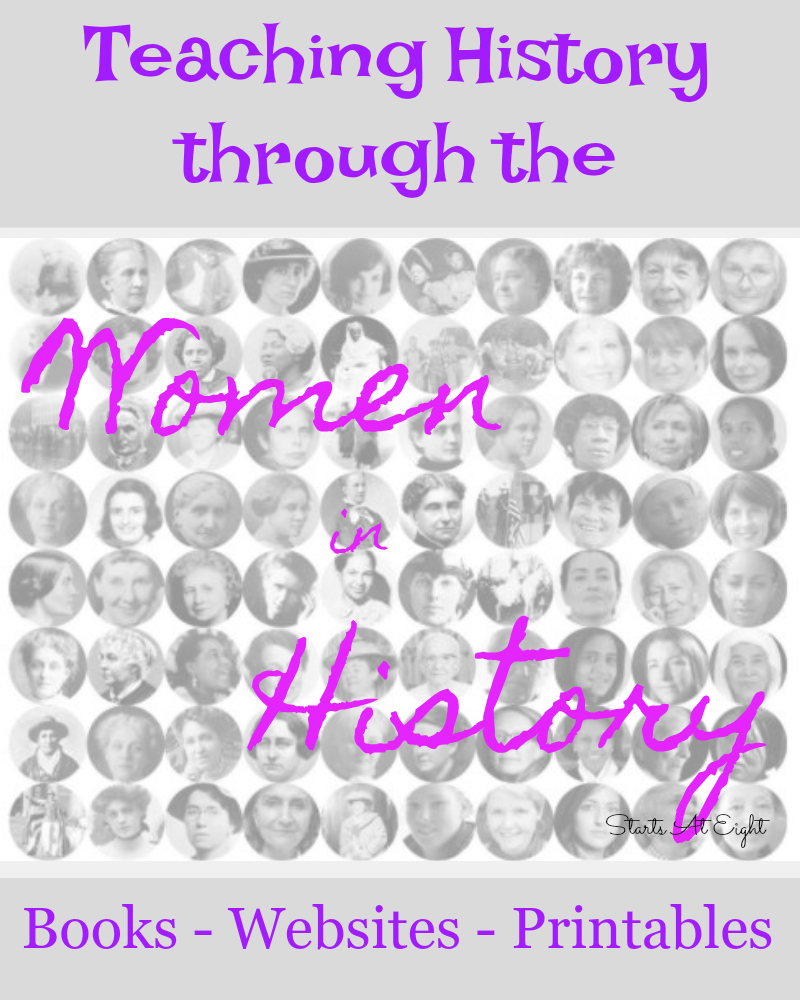 Teaching History Through The Women in History from Starts At Eight. Teaching History through the Women in History is a wonderful way to learn about important pieces of history as well as showcasing important women! This is a collection of books, websites, and printables to round out a history study based on women!
