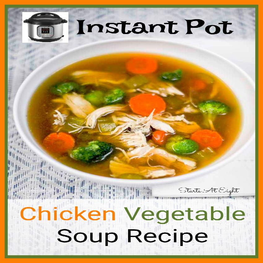 Instant Pot Chicken Vegetable Soup Startsateight