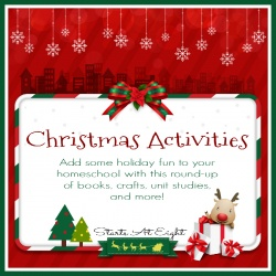 Christmas Activities – Add some holiday fun to your homeschool!