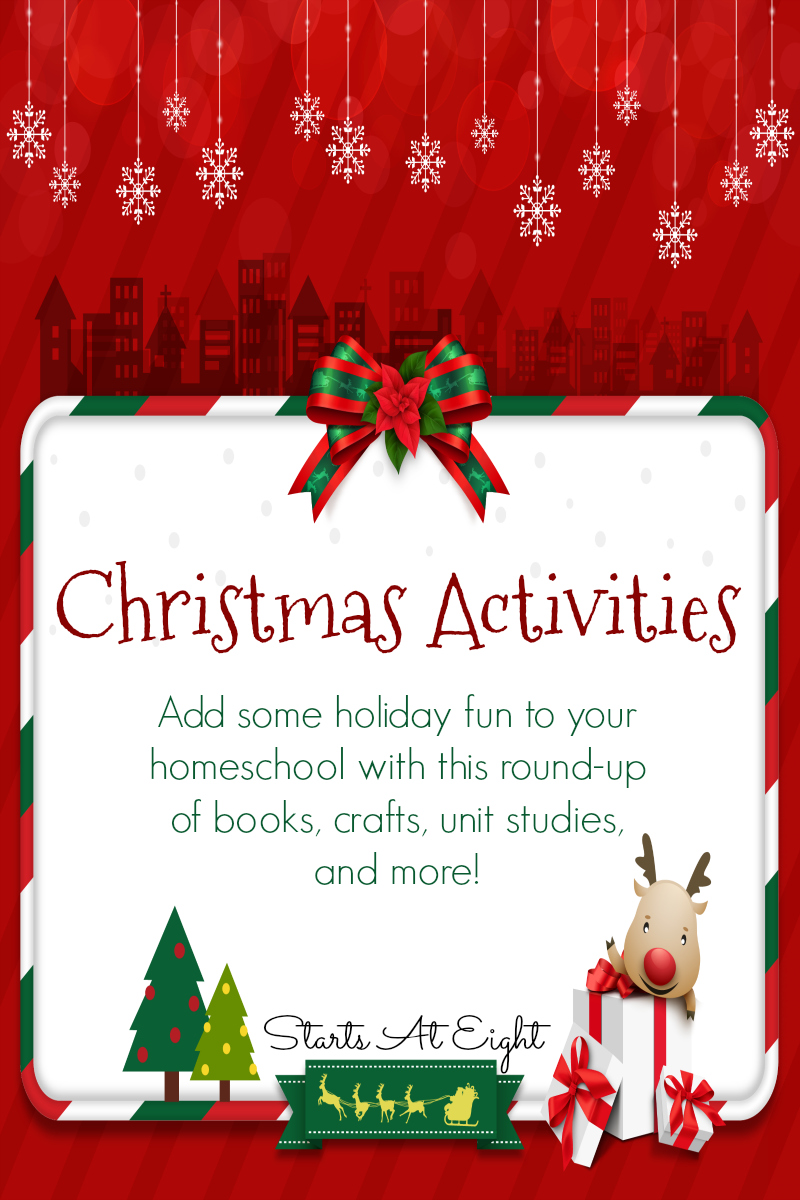 Christmas Activities Round-Up from Starts At Eight. This is a compilation of fun & educational Christmas Activities to add some holiday fun to your homeschool...movies, books, unit studies, crafts and more!