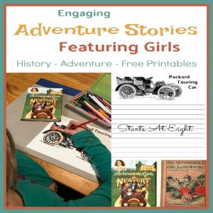 Engaging Adventure Stories Featuring Girls: Check out these reprinted books from the 1900s that give a glimpse into life back then and adventure for girls! Combine history, adventure, and girls to help make learning more fun! Includes FREE Printables