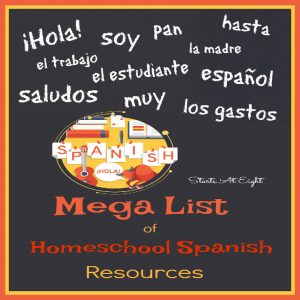 Mega List of Homeschool Spanish Resources from Starts At Eight. I have scoured the Internet and polled homeschool moms to compile this list of Homeschool Spanish Resources it includes everything from whole curriculum, to a Spanish-English translator, online, offline, live, and more!