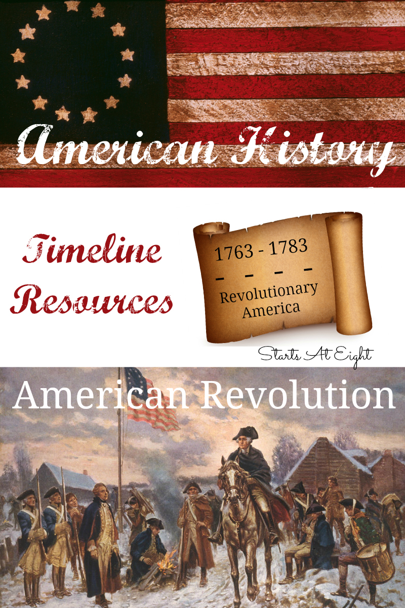 American History Timeline Resources: American Revolution from Starts At Eight is a homeschool American history plan based on a timeline of events and people from Revolutionary America.