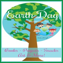 Earth Day Resources for Kids – Books/Projects/Food and More!