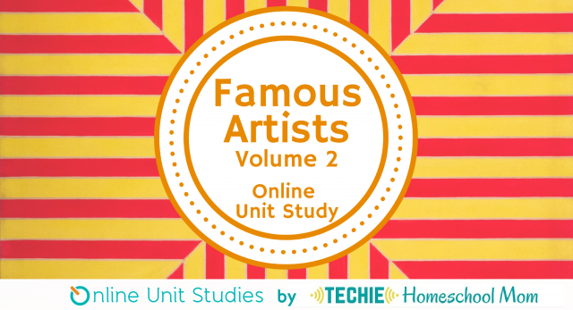 Famous Artists Online Unit Study Volume 2