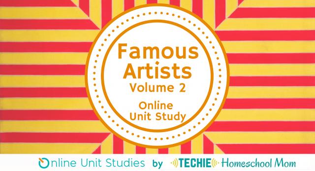 Famous Artists Online Unit Study Volume 2