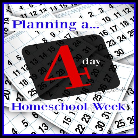 Planning a 4 Day Homeschool Week from Starts At Eight includes reasons why you might choose to school 4 days a week as well as a method and printables for planning!