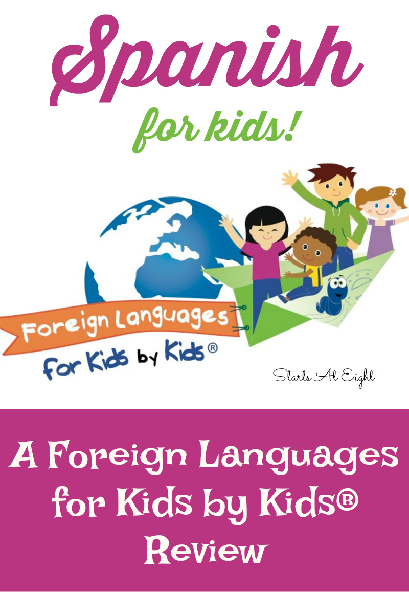 Spanish for Kids: A Foreign Languages for Kids by Kids® Review from Starts At Eight. This is an interactive Spanish program for kids that includes immersion videos, quizzes, flashcards, student workbooks, word stickers, teacher's guides and more. Perfect for homeschool kids of all ages!