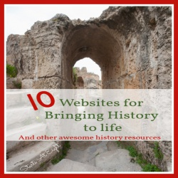 Websites for Bringing History to Life {And other engaging history resources}