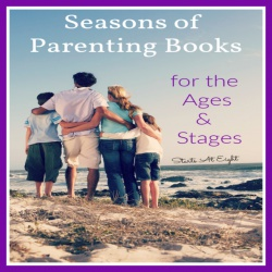Seasons of Parenting Books for the Ages & Stages