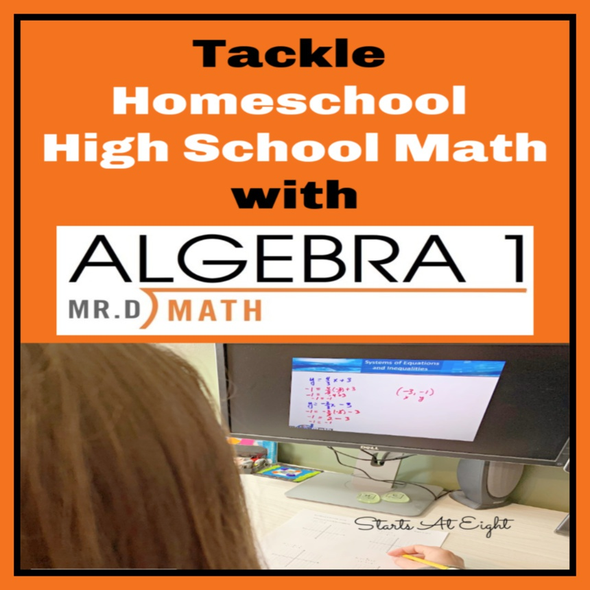 Tackle Homeschool High School Algebra with Mr. D Math