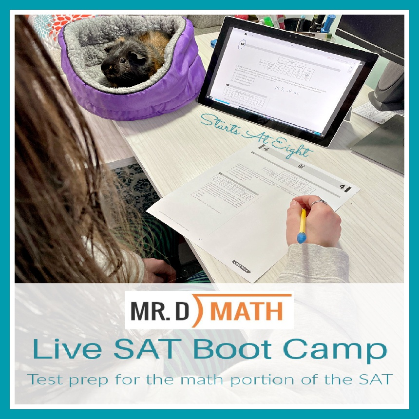 Mr. D Math Live SAT Boot Camp