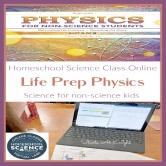 Homeschool Science Class Online – Life Prep Physics